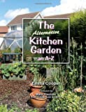 Emma Cooper The Alternative Kitchen Garden: An A-Z: 1