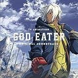 TVアニメ「GOD EATER」オリジナルサウンドトラックを購入しました!