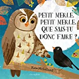 vignette de 'Petit merle, petit merle, que sais-tu donc faire ? (Kate McLelland)'