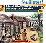 If You Lived When There Was Slavery I...