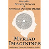 "Myriad Imaginings: All The Stories From The Wittegen Press Giveaway Gamesvon ""Natasha Duncan-Drake"""