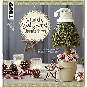 Natürlicher Dekozauber Weihnachten: Ideen aus Naturmaterial für die schönste Zeit des Jahres