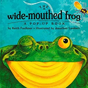 The Wide-Mouthed Frog (A Pop-Up Book) Keith Faulkner and Jonathan Lambert