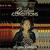 Broken Conditions: The Clean Colored Girl Chronicles, Book 1 | [Jo Lena Johnson]