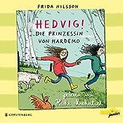 Hedvig! Die Prinzessin von Hardemo | Frida Nilsson