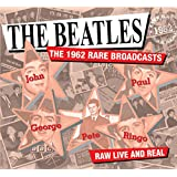 The Beatles - The 1962 Rare Broadcasts -Raw Live And Real CD Digipak Available NOW!