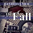 The Fall (       UNABRIDGED) by David Fulmer Narrated by Donald Corren