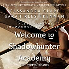 Welcome to Shadowhunter Academy (       UNABRIDGED) by Cassandra Clare, Sarah Rees Brennan Narrated by Devon Bostick