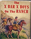 The X Bar X boys on the ranch (The X Bar X boys books, 1)