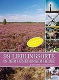 99 Lieblingsorte in der Lüneburger Heide