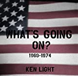 "Ken Light, ""Whats Going On? 1969 -1974"" (Lighted Square Media, 2015)"