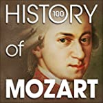 The History of Mozart (100 Famous Songs)