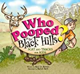 img - for Who Pooped in the Black Hills? - Scat and Tracks for Kids book / textbook / text book