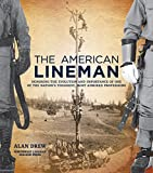 img - for The American Lineman: Honoring the Evolution and Importance of One of the Nation's Toughest, Most Admired Professions book / textbook / text book