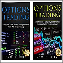 Options Trading for Beginners: 2 Manuscripts: A Beginner Guide + A Crash Course To Get Quickly Started Audiobook by Samuel Rees Narrated by Ralph L. Rati