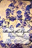 img - for Break the Cycle: An Anti-Bullying Anthology book / textbook / text book