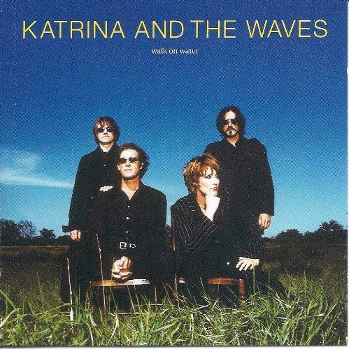 Katrina & The Waves - Walk On Water By Katrina & The Waves (2000-01-01) - Zortam Music