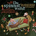 Du spinnst wohl! Eine ungewöhnliche Adventsgeschichte in 24 Kapiteln (Bisy und Karl-Heinz 1) Audiobook by Kai Pannen Narrated by Mechthild Großmann, Jens Wawrczeck, Felix von Manteuffel