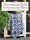 Showstopping Quilts to Foundation Piece [Paperback] [2007] (Author) Tricia Lund, Judy Pollard