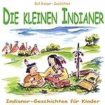 Die kleinen Indianer. Indianer-Geschichten für Kinder | Rolf Krenzer