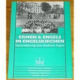 """Ermen & Engels in Engelskirchen. Industrialisierung einer l�ndlichen Regionvon """"Thomas Schleper"""""""