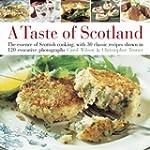 Taste of Scotland: The Essence of Sco...