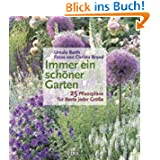 Immer ein schöner Garten: 25 Pflanzpläne für Beete jeder Größe