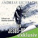 Der Jesus-Deal (Das Jesus-Video 2) (       ungekürzt) von Andreas Eschbach Gesprochen von: Matthias Koeberlin