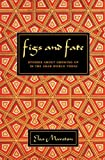 Figs and Fate: Stories about Growing Up in the Arab World Today