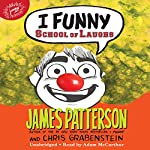 I Funny: School of Laughs: I Funny, Book 5 | James Patterson,Chris Grabenstein