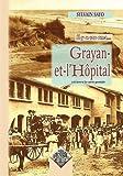 echange, troc Sylvain Sayo - Grayan-et-l'hôpital : Il y a 100 ans...à travers les cartes postales