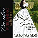 Silk and Scars: The Silk Series Book 3 (       UNABRIDGED) by Cassandra Dean Narrated by Ana Clements
