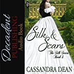 Silk and Scars: The Silk Series Book 3 | Cassandra Dean