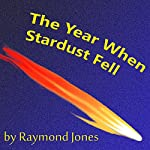 The Year When Stardust Fell | Raymond F. Jones