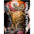 Chinese Tattoo Art: Traditional & Modern Styles: Traditional and Modern Styles