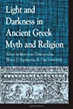 Light and Darkness in Ancient Greek Myth and Religion (Greek Studies: Interdisciplinary Approaches)