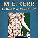 Is That You, Miss Blue? Audiobook by M.E. Kerr Narrated by Taylor Meskimen