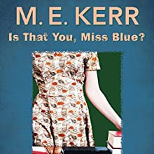 Is That You, Miss Blue? (       UNABRIDGED) by M.E. Kerr Narrated by Taylor Meskimen