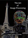 The Art of Image Processing: Digital camera processing