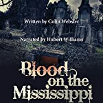 Blood on the Mississippi: Blood and Tequila, Book 2 | Colin Webster