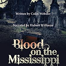 Blood on the Mississippi: Blood and Tequila, Book 2 (       UNABRIDGED) by Colin Webster Narrated by Hubert Williams