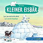 Lass mich nicht allein, Lars / Lars und der Angsthase (Der kleine Eisbär)   Hans de Beer