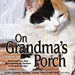 On Grandma's Porch | Debra Leigh Smith,Martha Shields,Sandra Chastain,Maureen Hardegree,Bert Goolsby