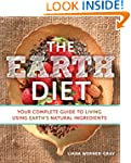 The Earth Diet: Your Complete Guide t...