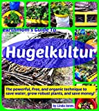 img - for earthmom's Guide to Hugelkultur: The powerful, free, and organic technique to save water,grow robust plants, and save money! book / textbook / text book