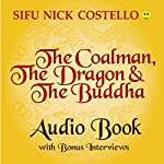 The Coalman, the Dragon and the Buddha | Sifu Nick Costello