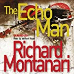 The Echo Man (       UNABRIDGED) by Richard Montanari Narrated by William Hope