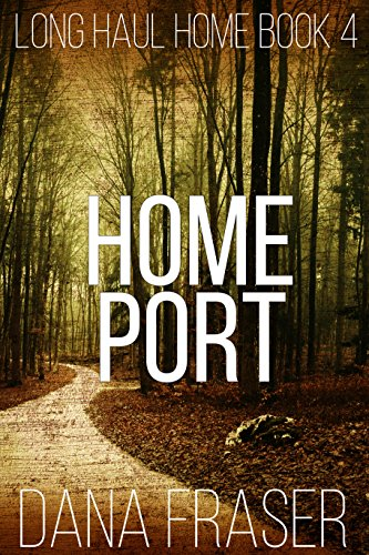 Home Port (A Deep State, Post-Apocalyptic Survival Thriller) (Long Haul Home Book 4)