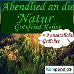 Abendlied an die Natur   Gottfried Keller
