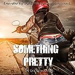 Something Pretty | Erik Schubach